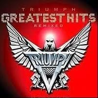 Greatest Hits: Remixed de Triumph
