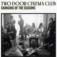 Canción 'Golden Veins' del disco 'Changing of the Seasons [EP]' interpretada por Two Door Cinema Club