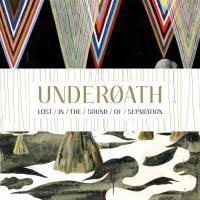 Canción 'Too Bright to See, Too Loud to Hear' del disco 'Lost In The Sound Of Separation' interpretada por Underoath