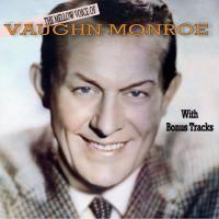 The Mellow Voice of Vaughn Monroe