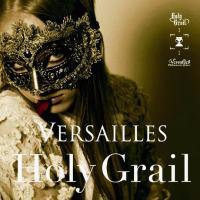 Holy Grail de Versailles