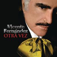 Otra Vez de Vicente Fernández