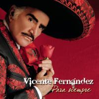 Para siempre - Vicente Fernández