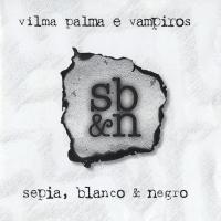 Sepia, blanco & negro de Vilma Palma E Vampiros