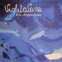 Canción 'Parabienes al revés' del disco 'En Argentina' interpretada por Violeta Parra
