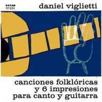 'Canción para mi América' de Daniel Viglietti (Canciones folklóricas y 6 impresiones para canto y guitarra)