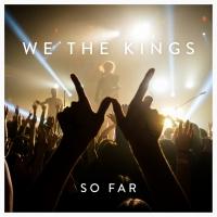 Canción 'Sad Song (We The Kings ft. Elena Coats)' del disco 'So Far' interpretada por We The Kings