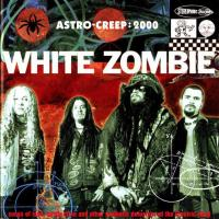 Astro-Creep: 2000—Songs of Love, Destruction and Other Synthetic Delusions of the Electric Head de White Zombie
