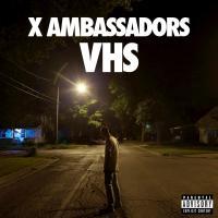Canción 'B.i.g.' del disco 'VHS' interpretada por X Ambassadors