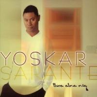 Llora alma mía de Yoskar Sarante