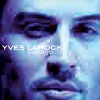 Canción 'By your side' del disco 'Manego' interpretada por Yves LaRock