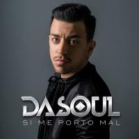 Canción 'Él no te da' del disco 'Si Me Porto Mal' interpretada por Dasoul