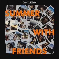 Canción 'All I Know' del disco 'Summer With Friends' interpretada por DaniLeigh