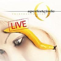'Believe' de A Perfect Circle (Trifecta: Thirteenth Step Live)
