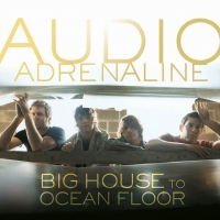 Canción 'Get Down' del disco 'Big House to Ocean Floor' interpretada por Audio Adrenaline