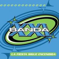 Canción 'Que Bonito' del disco 'La fiesta sigue encendida' interpretada por Banda XXI