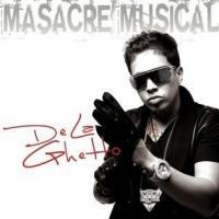 Masacre Musical de De La Ghetto