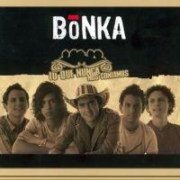 Canción 'Traga Maluca' del disco 'Lo Que Nunca Nos Contamos' interpretada por Bonka