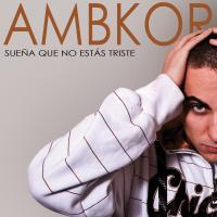Sueña que no estás triste de Ambkor