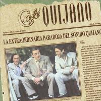 Canción 'De sol a sol' del disco 'La Extraordinaria Paradoja del Sonido Quijano' interpretada por Café Quijano