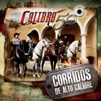 Canción 'Javier el de los llanos' del disco 'Corridos de alto calibre' interpretada por Calibre 50