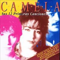 Sus 12 primeras canciones de Camela