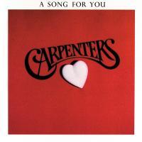 Canción 'A Song For You' del disco 'A Song for You' interpretada por Carpenters