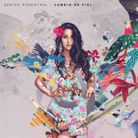 Canción 'Cambio De Piel' del disco 'Cambio De Piel' interpretada por Denise Rosenthal