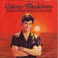 Nothing's Gonna Change My Love for You de Glenn Medeiros