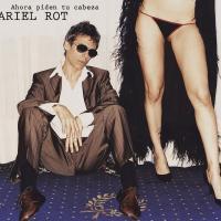 'Como la cigarra' de Ariel Rot (Ahora piden tu cabeza)
