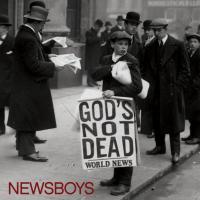 Canción 'God`s not Dead' del disco 'God's Not Dead' interpretada por Newsboys