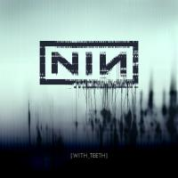 With Teeth de Nine Inch Nails