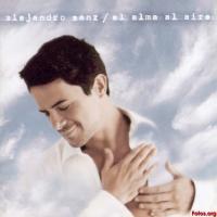 Canción 'El alma al aire' del disco 'El Alma Al Aire' interpretada por Alejandro Sanz