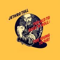 'Bad-eyed And Loveless' de Jethro Tull (Too Old to Rock 'N' Roll: Too Young to Die!)
