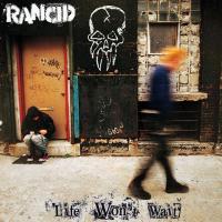 Canción 'Bloodclot' del disco 'Life Won't Wait' interpretada por Rancid
