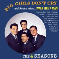 'Walk Like A Man' de The Four Seasons (Big Girls Don't Cry and Twelve Others)