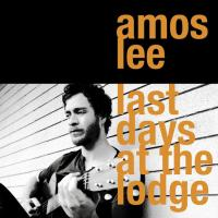 'Ease Back' de Amos Lee (Last Days At The Lodge)