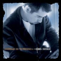 Canción 'Tómame en tus brazos' del disco 'Guárdame en tu presencia' interpretada por Abel Zavala
