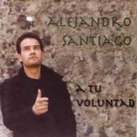 A Tu Voluntad de Alejandro Santiago