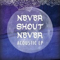 'All Mine' de Never Shout Never (Acoustic - EP)