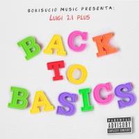 Canción 'Dos Clases De Mujeres' del disco 'Back to Basics' interpretada por Luigi 21 Plus