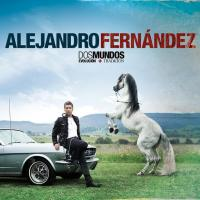 Dos Mundos de Alejandro Fernández