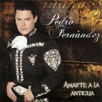 Canción 'Amarte a la antigua' del disco 'Amarte A La Antigua' interpretada por Pedro Fernández