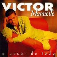 Canción 'Nuestra Historia' del disco 'A pesar de todo' interpretada por Víctor Manuelle