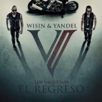 Canción 'Sigan Bailando' del disco 'Los Vaqueros: El Regreso' interpretada por Wisin & Yandel