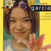 Nunca el tiempo es perdido de Manolo García