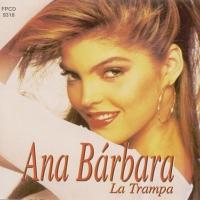 Canción 'Amor de luna' del disco 'La trampa' interpretada por Ana Bárbara