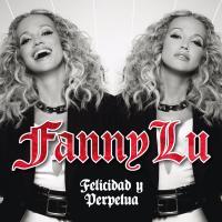 Canción 'Fanfarrón' del disco 'Felicidad y perpetua' interpretada por Fanny Lu