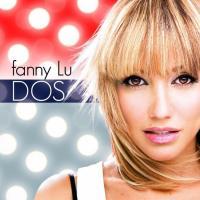 Canción 'Tú No Eres Para Mí' del disco 'Dos' interpretada por Fanny Lu