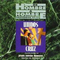 Unidos por la cruz de Jesús Adrián Romero